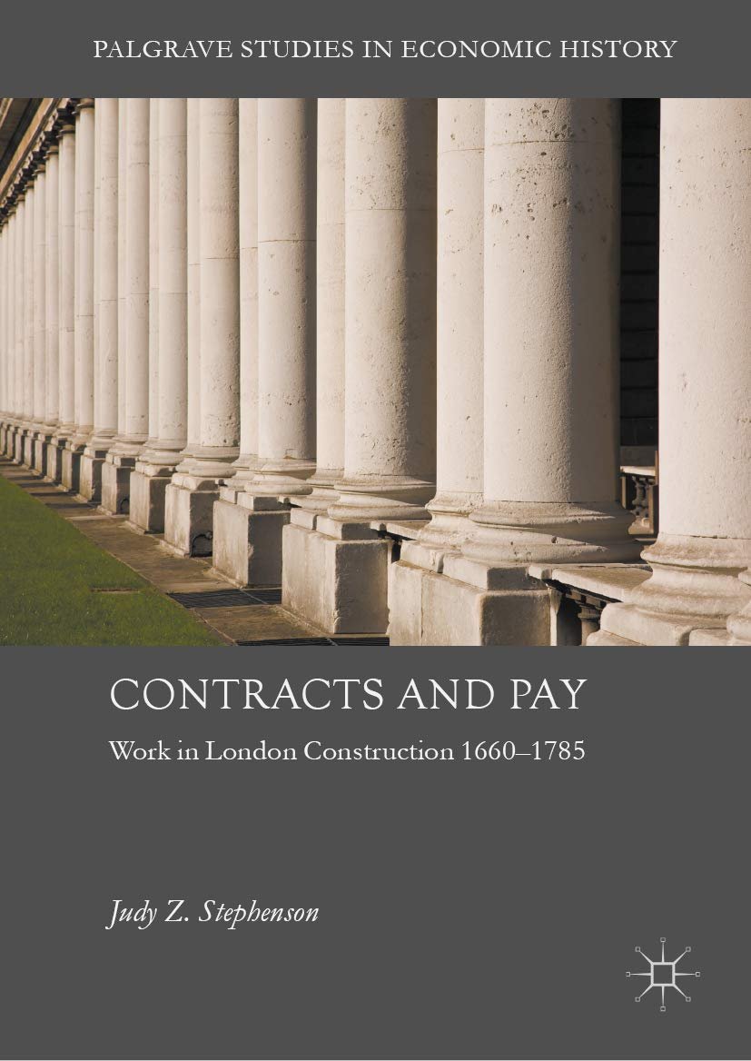 Contracts and Pay: Work in London Construction 1660–1785 (Palgrave Studies in Economic History)