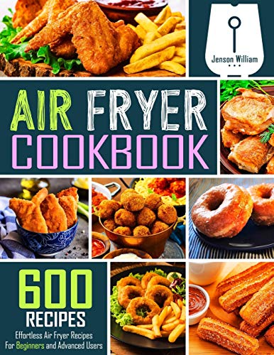 An image of the Air Fryer Cookbook: 600 Effortless Air Fryer Recipes for Beginners and Advanced Users