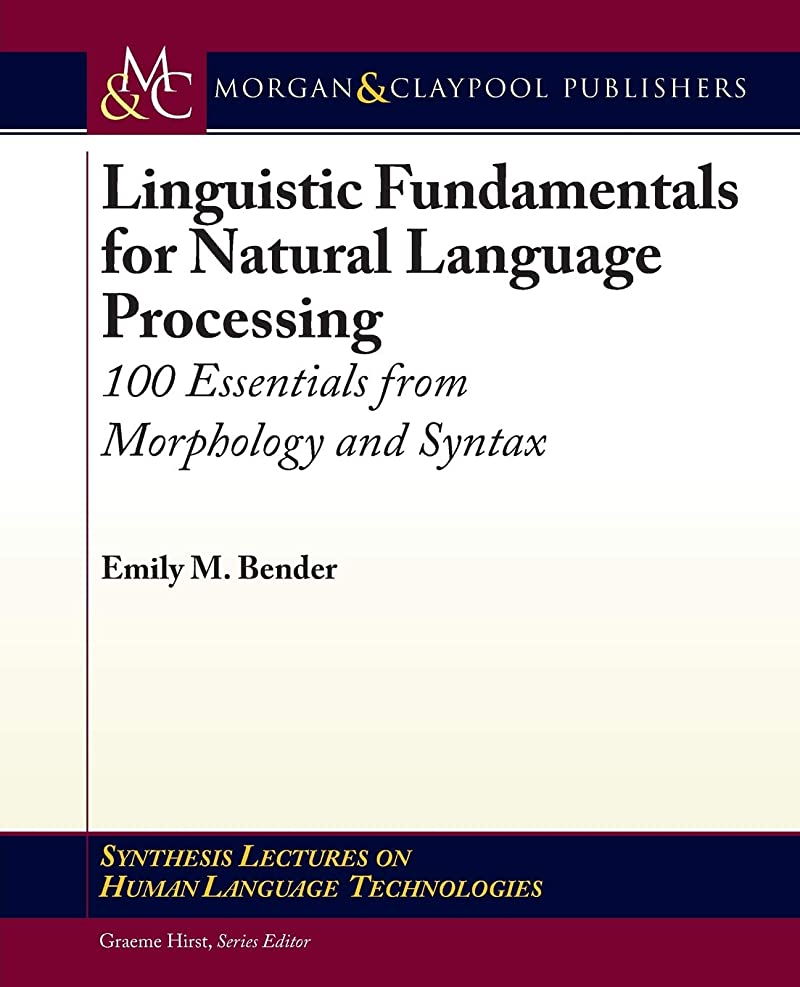 政府敬意前奏曲Linguistic Fundamentals for Natural Language Processing: 100 Essentials from Morphology and Syntax (Synthesis Lectures on Human Language Technologies)