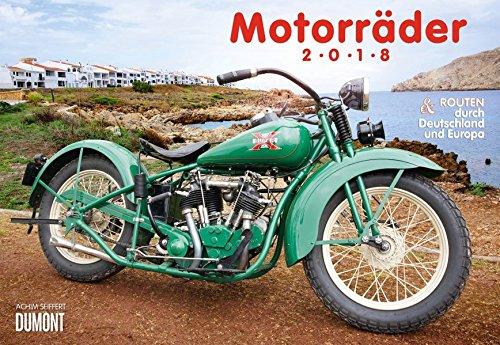 Motorräder & Routen 2018 - Broschürenkalender - Wandkalender - mit Schulferienterminen - Format 42 x 29 cm