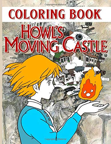 Howl's Moving Castle Coloring Book: Howl Stress Relieving Coloring Books For Kid And Adult (On-the-Go Book)