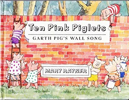 Ten Pink Piglets : Garth Pigs Wall Song by Mary Rayner (1994-05-01)