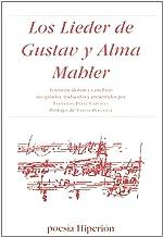 Los Lieder de Gustav y Alma Mahler: Textos en alemán y castellano recopilados, traducidos y presentados por F. P. C. (Poesía Hiperión)