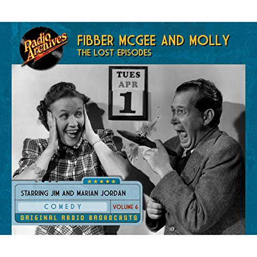 Couverture de Fibber McGee and Molly: The Lost Episodes, Volume 6