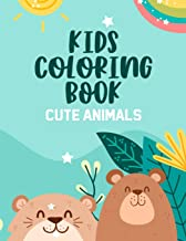 Kids Coloring Book Cute Animals: Coloring Pages of Playful Animal Illustrations, Coloring And Activity Book For Children