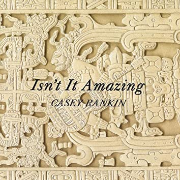 Isn't It Amazing
