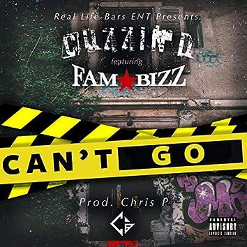 Can't Go (feat. Fam Bizz)