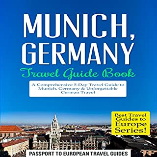 Munich, Germany: Travel Guide Book - A Comprehensive 5-Day Travel Guide to Munich, Germany & Unforgettable German Travel audiobook cover art