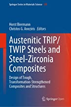 Austenitic TRIP/TWIP Steels and Steel-Zirconia Composites: Design of Tough, Transformation-Strengthened Composites and Structures (Springer Series in Materials Science Book 298) (English Edition)