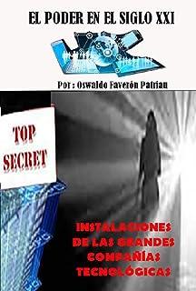 Instalaciones de las grandes compañías tecnológicas (El poder en el siglo XXI nº 96) (Spanish Edition)