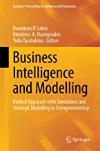 Business Intelligence and Modelling: Unified Approach with Simulation and Strategic Modelling in Entrepreneurship (Springer Proceedings in Business and Economics)