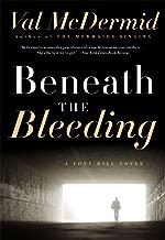 Beneath the Bleeding: A Novel (Tony Hill / Carol Jordan Book 5)