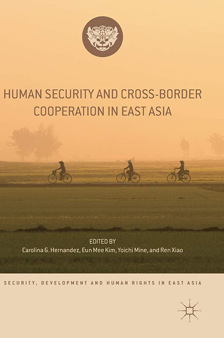 Human Security and Cross-Border Cooperation in East Asia (Security, Development and Human Rights in East Asia)