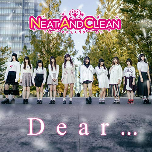 [single]Dear… – Neat.and.clean-ニトクリ-[FLAC + MP3]