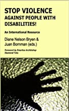 Stop the Violence Against People with Disabilities!: An International Resource