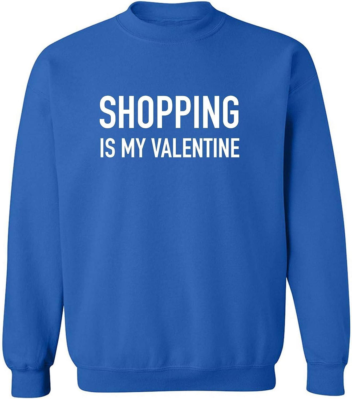 Shopping Is My Valentine Crewneck Sweatshirt