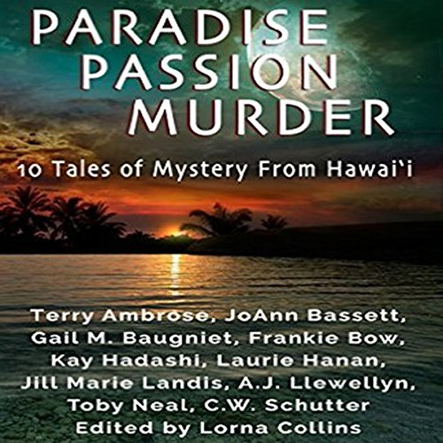 Paradise, Passion, Murder: 10 Tales of Mystery from Hawaii audiobook cover art