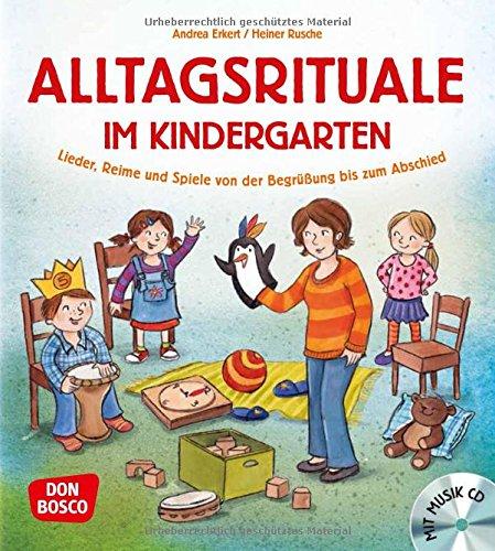 Alltagsrituale im Kindergarten, m. Audio-CD: Lieder, Reime und Spiele von der Begrüßung bis zum Abschied