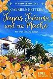 Tapas, Träume und ein Macho (Band 2) - Gabriele Ketterl