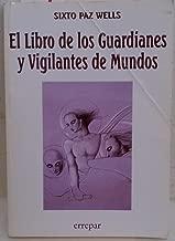El Libro de los Guardianes y Vigilantes de Mundos (Spanish Edition)