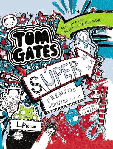 Tom Gates - Súper premios geniales (... o no): 06 (Castellano - A Partir De 10 Años - Personajes Y Series - Tom Gates)