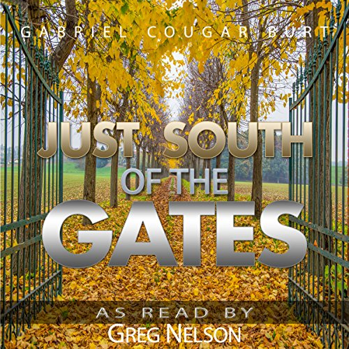 Just South of the Gates audiobook cover art