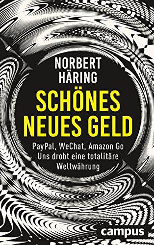 Schönes neues Geld: PayPal, WeChat, Amazon Go – Uns droht eine totalitäre Weltwährung