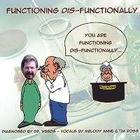 Functioning Dis-Functionally