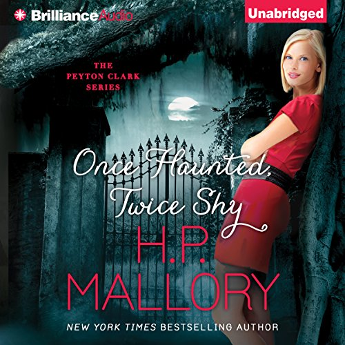 Once Haunted, Twice Shy     Peyton Clark, Book 2              By:                                                                                                                                 H. P. Mallory                               Narrated by:                                                                                                                                 Kate Rudd                      Length: 8 hrs and 34 mins     301 ratings     Overall 4.3