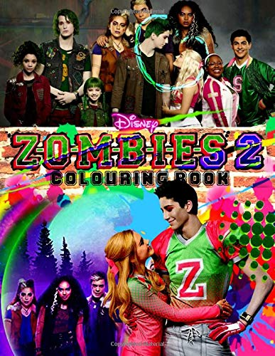 ZOMBIES 2 Colouring Book: Z-O-M-B-I-E-S 2 Disney Colouring Book Based On 2020 Disney Channel Original Movie
