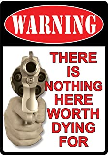 WARNING Nothing Here Worth Dying For 2nd Amendment Metal Sign Indoor Outdoor
