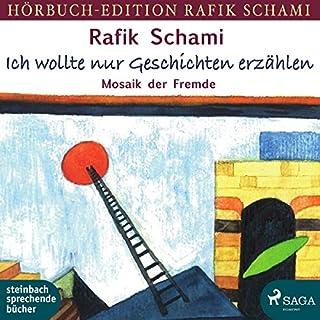 Ich wollte nur Geschichten erzählen     Mosaik der Fremde              Autor:                                                                                                                                 Rafik Schami                               Sprecher:                                                                                                                                 Wolfgang Berger                      Spieldauer: 4 Std. und 3 Min.     2 Bewertungen     Gesamt 4,5
