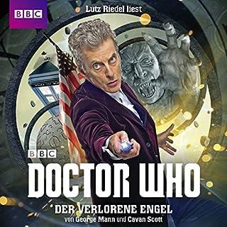 Der verlorene Engel     Doctor Who - Der 12. Doktor              Autor:                                                                                                                                 George Mann,                                                                                        Cavan Scott                               Sprecher:                                                                                                                                 Lutz Riedel                      Spieldauer: 1 Std. und 31 Min.     44 Bewertungen     Gesamt 4,6