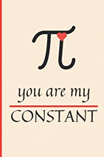 Valentine's Day Notebook: You Are My Constant; Cute Valentines Notebook for Him
