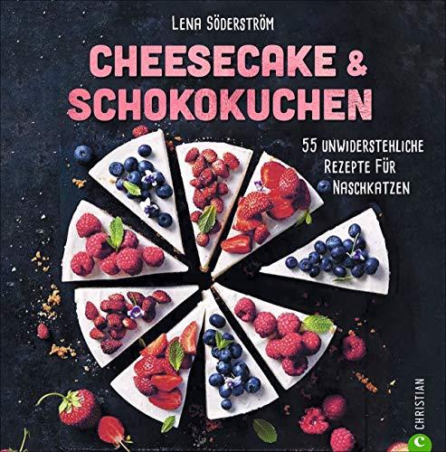 Backbuch: Cheesecake & Schokokuchen - 55 unwiderstehliche Rezepte für Naschkatzen. Das Trendbackbuch mit grandiosen Käsekuchen-Varianten, ob fruchtig, schokoladig oder klassisch.