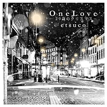 One Love - X'mas of 29