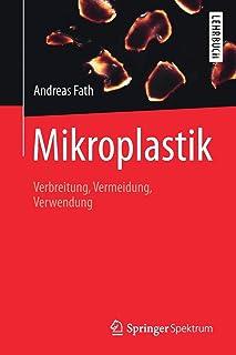 Mikroplastik: Verbreitung, Vermeidung, Verwendung