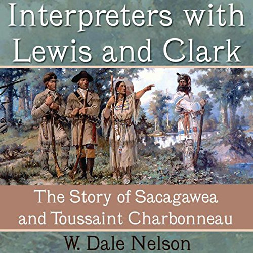 Interpreters with Lewis and Clark audiobook cover art