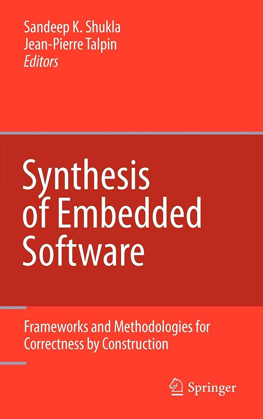 Synthesis of Embedded Software: Frameworks and Methodologies for Correctness by Construction