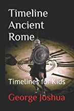 Timeline Ancient Rome: Timelines for Kids
