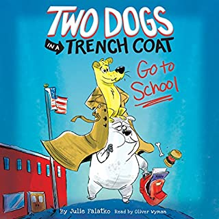 Two Dogs in a Trench Coat Go to School     Two Dogs in a Trench Coat, Book 1              By:                                                                                                                                 Julie Falatko                               Narrated by:                                                                                                                                 Oliver Wyman                      Length: 2 hrs and 40 mins     9 ratings     Overall 4.2