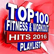 100 Fitness & Workout Playlist – Hits 2016