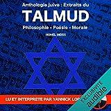 Anthologie Juive - Extraits du Talmud: Philosophie - Poésie - Morale