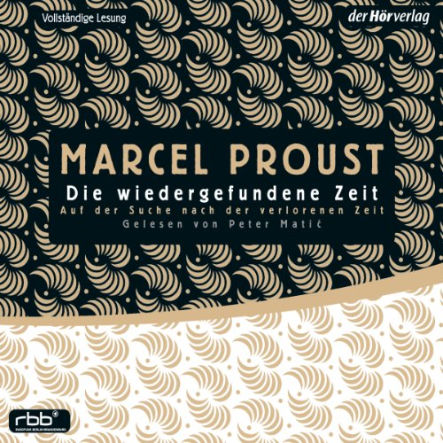 Die wiedergefundene Zeit (Auf der Suche nach der verlorenen Zeit 7) audiobook cover art