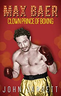 Max Baer: Clown Prince of Boxing