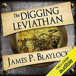 The Digging Leviathan                   By:                                                                                                                                 James P Blaylock                               Narrated by:                                                                                                                                 Christopher Ragland                      Length: 10 hrs and 28 mins     22 ratings     Overall 2.8