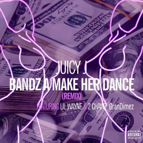 Bandz a Make Her Dance (feat. Lil Wayne & 2 Chainz)