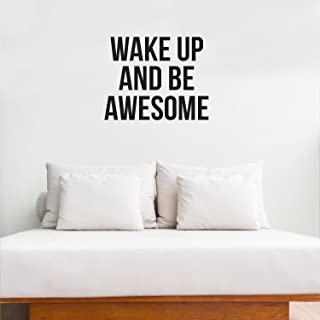 Inspirational Life Quotes Vinyl Wall Art Decal - Wake Up and Be Awesome - 19