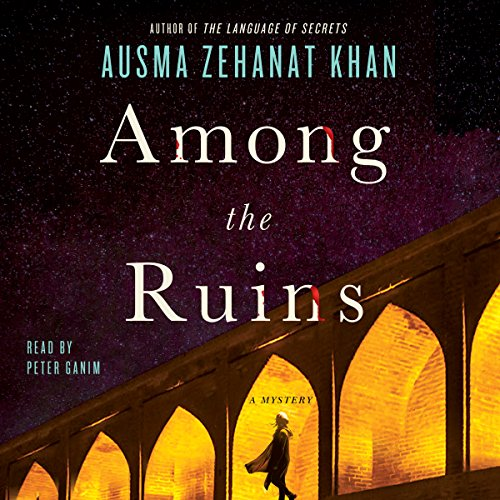 Among the Ruins Audiobook By Ausma Zehanat Khan cover art