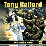 Tony Ballard – Folge 09 – Die Weiße Hexe